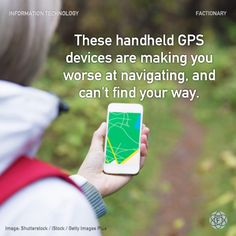These handheld GPS devices are making you worse at navigating, and can't find your way. #informationtechnology #GPS #appsanddevices #navigating #technological #prosthetics #facts #Factionary Finding Yourself, Make It Yourself, Information Technology, Did You Know, Facts, App, How To Make, Apps, Computer Technology