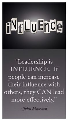 """""""Leadership is influence. If people can increase their influence with others, they can lead more effectively."""" Excerpt From: John C. """"The 5 Levels of Leadership. Leadership Abilities, Servant Leadership, Leadership Coaching, Educational Leadership, Leadership Development, Leadership Quotes, Nursing Leadership, Leader Quotes, Leadership Lessons"""