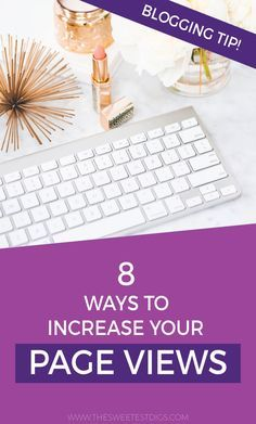 8 Easy Ways To Increase Blog Traffic and Pageviews