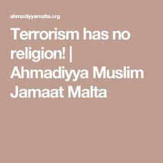 Terrorism has no religion! | Ahmadiyya Muslim Jamaat Malta