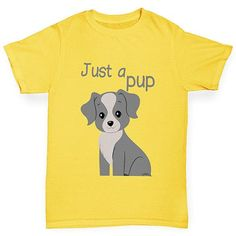 Just A Pup Boy's T-Shirt Navy And Green, Grey Yellow, Navy And White, Funny Sunglasses, Unicorn Farts, Kids Zoo, Boys T Shirts, Funny Kids, Pup