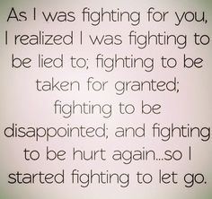 The hardest thing is to let go of someone you've put all your trust and feelings into.ive tured my fighting for you to stay in to fight my self to let you go True Quotes, Great Quotes, Motivational Quotes, Inspirational Quotes, Asshole Quotes, Heartless Quotes, Fool Quotes, The Words, Under Your Spell