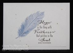 Fine Feathers with glitter pen and sequin accents Feather Cards, I Believe In Angels, Bird Cards, Clear Stamps, Paper Crafts, Card Crafts, Making Ideas, Your Cards, Sign I