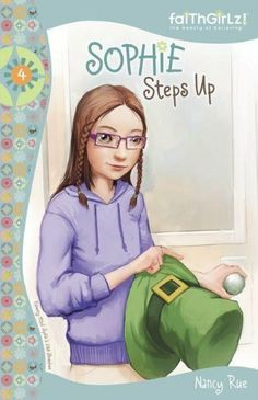 Sophie Steps Up (Faithgirlz!) by Nancy Rue. $6.99. Publisher: Zondervan (May 19, 2009). Reading level: Ages 9 and up