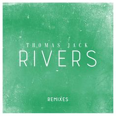 Found Rivers by Thomas Jack with Shazam, have a listen: http://www.shazam.com/discover/track/273268718