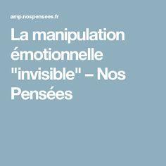 """La manipulation émotionnelle """"invisible"""" – Nos Pensées"""