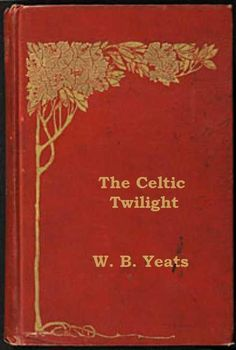 Celtic Twilight by William Butler Yeats Old Books, Antique Books, Sleepy Hollow Book, William Butler Yeats, Epic Film, Famous Books, Vintage Book Covers, Book Binding, Short Stories