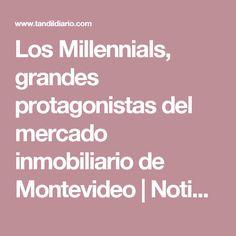 Los Millennials, grandes protagonistas del mercado inmobiliario de Montevideo | Noticias Negocios & Marketing - TandilDiario