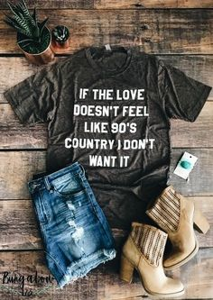 country home accessories home accessories homeaccessories quot;If the Love Doesnt Feel Like Country I Dont Want Itquot; This tee is going to feel like your favorite vintage shirt from the This Poly/Cotton shirt is printed using water-based print, makin Country Girl Style, Country Fashion, Country Outfits, Country Chic, My Style, Country Girl Clothes, Country Girl Hair, Country Girl Jewelry, Country Dresses