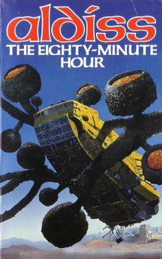 The Eighty-Minute Hour by Brian Aldiss. Granada 1985. Cover artist Chris Foss
