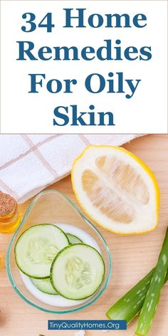 How To Get Rid Of Oily Skin – 34 Home Remedies #SkinTighteningRemedies #OilySkinRemedy