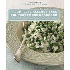 The Complete Allergy-Free Comfort Foods Cookbook by @Elizabeth Gordon