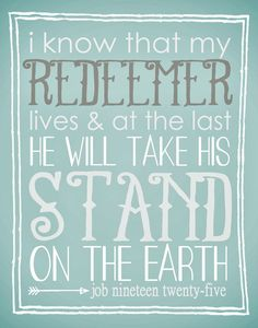 Our Redeemer lives.