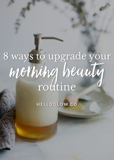 8 easy tips for your morning beauty routine that will make you look and feel beautiful and make you more focused and energized to take on the day.