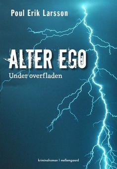 ALTER EGO - www.pe-larsson.dk 3. Bind om Marcus Falck #pouleriklarsson