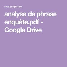 analyse de phrase enquête.pdf - Google Drive Google Drive, French Resources, Cycle 3, French Lessons, Learn French, Elementary Schools, Education, French Immersion, Grade 3