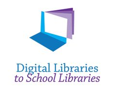 Digital Libraries to School Libraries Logo                                                                                                                                                                                 More
