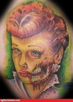 I Love Lucy zombie tattoo....really...who the eff would want this on their body?!?