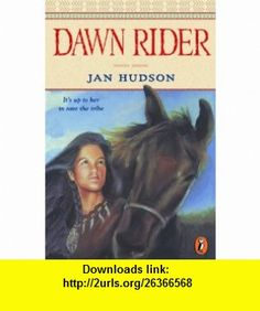Dawn Rider (9780698118591) Janis Reams Hudson , ISBN-10: 0698118596  , ISBN-13: 978-0698118591 ,  , tutorials , pdf , ebook , torrent , downloads , rapidshare , filesonic , hotfile , megaupload , fileserve