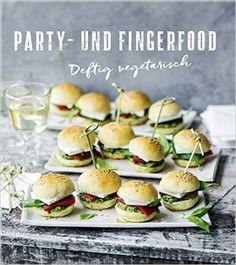 Party- und Fingerfood - Deftig vegetarisch: Amazon.de: Anne-Katrin Weber…