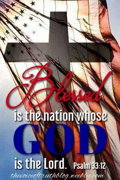 """Psalm 33:12 """"Blessed is the nation, whose God is the Lord."""" thevoiceoftruthblog.weebly.com"""