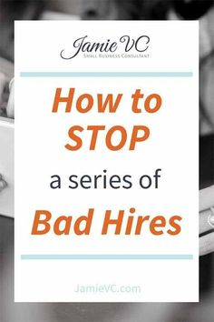 Have a revolving door of bad hires within your small business? Learn how stop the bad hires and gain the loyal and reliable team members you want. How to Stop a Series of Bad Hires - JamieVC Small Business Consulting, Business Tips, Online Business, First Website, Website Web, Make Money Online, How To Make Money, Revolving Door, Like A Mom
