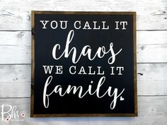 Wood sign - sign - You call is chaos we call it family - farmhouse - cottage chic - rustic - home decor - decor - inspirational quotes by BlueHouseStain on Etsy