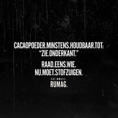 Kan mij ook zomaar gebeuren... Happy Mind Happy Life, Happy Minds, Funny Facts, Funny Quotes, Food Quotes, Sef Quotes, Meant To Be Quotes, Dutch Quotes, Wall Quotes