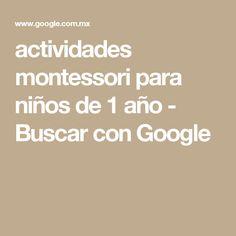 actividades montessori para niños de 1 año - Buscar con Google