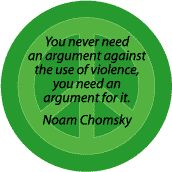 Never Need Argument Against Violence--PEACE QUOTE T-SHIRT