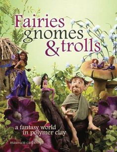 Welcome to the world of the Faerie Folk Create an idyllic, polymer-clay world filled with fairies, playful sprites, clever gnomes and elves, wise wizards and misunderstood trolls. Whether you are new