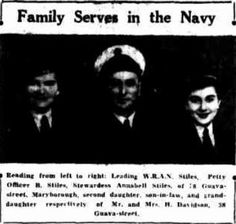 1945: Family serves in the Navy. L-R Leading WRAN Stiles, Petty Officer B Stiles and Stewardess Annabell Stiles. They are second daughter, Son-in-law and Grand-daughter of Mr and Mrs H Davidson, 38 Guava Street.