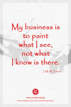 William Turner - I paint what I see, not what I know is there. : Inspiration from the artist William Turner … Therapy Quotes, Art Therapy, Sassy Quotes, Attitude Quotes, Art Qoutes, Purpose Quotes, William Turner, Artist Quotes, Writing Quotes