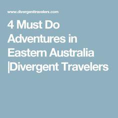 4 Must Do Adventures in Eastern Australia |Divergent Travelers