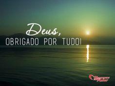Deus, obrigado por tudo! #deus #obrigado #tudo