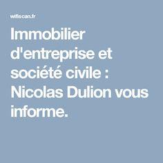 Immobilier d'entreprise et société civile : Nicolas Dulion vous informe.