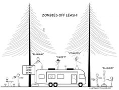 Obsessive about Zombies and Camping?!?! Why not wear a t-shirt to show off your obsession??