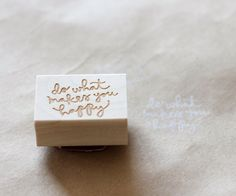 """do what makes you happy"" - wooden rubber stamp by eatpraycreate"