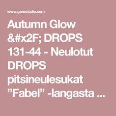 "Autumn Glow / DROPS 131-44 - Neulotut DROPS pitsineulesukat ""Fabel"" -langasta - Ilmaiset ohjeet DROPS Designilta Drops Design, Pull, Pattern, Glow, Autumn, Templates Free, Rennes, Fall Season, Patterns"