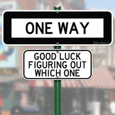 College Humor have compiled a fittingly humorous collection of humorous road signs, all done with tongue planted firmly in cheek. Those whose cheeks, we're