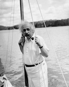 Everybody Needs to Relax  His day job was thinking about the universe. His love wassailing.Albert Einstein leans against the mast of his boat, on Saranac Lake in New York. The nine-hour sailing trip turned into a towing operation when the wind died, and a reporter's speed boat had to pull Einstein's craft back to shore.