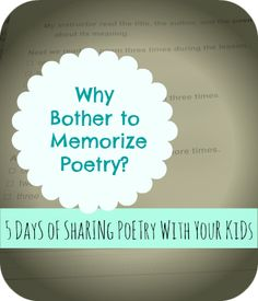 Why Memorize Poetry?  Have you ever wondered why?  Here are some reasons and some poems to get you started.
