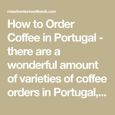 How to Order Coffee in Portugal - there are a wonderful amount of varieties of coffee orders in Portugal, here is a guide to get your order right!