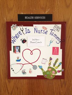 "My "" Where Is Nurse Tammy"" board for my office door.  Lets the students & faculty know where I am if I'm not in my office."