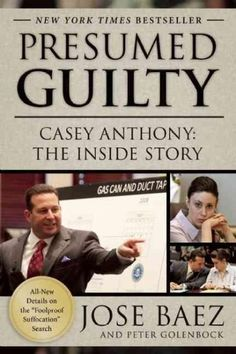 """Read """"Presumed Guilty Casey Anthony: The Inside Story"""" by Jose Baez available from Rakuten Kobo. New York Times bestseller Presumed Guilty exposes shocking, never-before revealed, exclusive information from the trial . Jose Baez, Casey Anthony, Strategy Meeting, True Crime Books, Criminal Justice, New Details, Nonfiction Books, Reading Online, Books Online"""