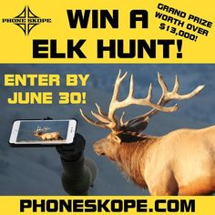 This Friday is the last day to enter the Phone Skope Elk Hunt Giveaway! Win an all-inclusive 5 Day Utah Elk Hunt along with a ton of other great gear from industry leading companies! The Grand Prize is worth over $13,000 and there will be 25 second place winners! Enter today at http://PhoneSkope.com!