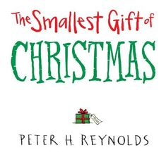 """I wrote and illustrated """"The Smallest Gift of Christmas"""" - about a boy who waits all year for a really BIG gift - and is sorely disappointed when he finds a tiny one under the tree. Where in the world will he find the BIGGEST gift?"""