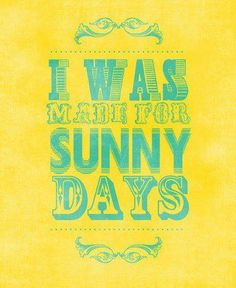 Yes I'm a sunny day kinda girl. Not a cold dreary day girl at all.