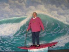 This grandma on a surfboard:   25 Photos You Definitely Need To See Before You Die