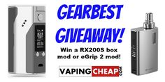 Enter to win a RX200S mor or eGrip 2 Mod from Gearbest at VapingCheap.com